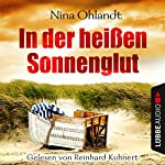 In der heißen Sonnenglut (John Benthien - Die Jahreszeiten-Reihe 2) | Nina Ohlandt