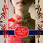Plant Your Feet Firmly: Short Story Collection | Marie Chow