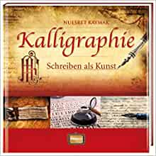 Kalligraphie: Nuesret Kaymak: 9783939722595: Amazon.com: Books