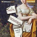 The Twelfth Enchantment | David Liss