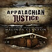 Appalachian Justice: Cedar Hollow, Book 1 | [Melinda Clayton]