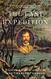 img - for The Last Expedition: Stanley's Mad Journey through the Congo by Liebowitz, Daniel, Pearson, Charles (2006) Paperback book / textbook / text book