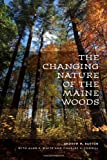 img - for The Changing Nature of the Maine Woods book / textbook / text book