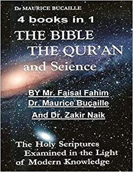 the bible the qu ran and science the holy scriptures examined in the light of modern knowledge