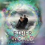 Etherworld | Claudia Gabel,Cheryl Klam