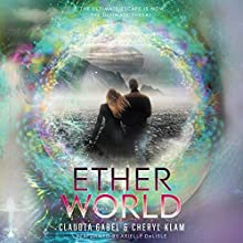 Etherworld (       UNABRIDGED) by Claudia Gabel, Cheryl Klam Narrated by Arielle DeLisle