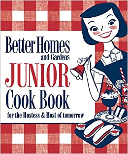 New junior cook book 1955 classic edition better homes - Vintage better homes and gardens cookbook ...