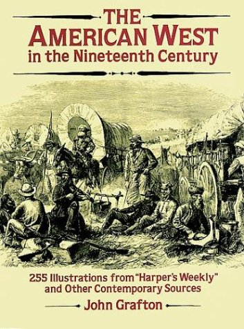 The American West in the Nineteenth Century: 255 Illustrations from