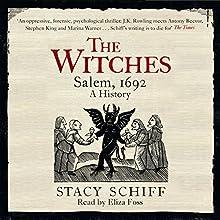 The Witches: Salem, 1692 | Livre audio Auteur(s) : Stacy Schiff Narrateur(s) : Eliza Foss