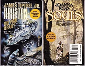Houston, Houston, Do You Read? Souls (Tor Double, No 11) by James Tiptree Jr. and Joanna Russ
