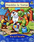 Franklin la tortue va � l'�cole, 4-6 ans