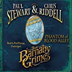 Barnaby Grimes: Phantom of Blood Alley | Paul Stewart,Chris Riddell