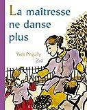 vignette de 'La maîtresse ne danse plus (texte d'Yves Pinguilly)'
