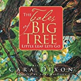 The Tales of Big Tree: Little Leaf Lets Go