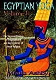 Egyptian Yoga Volume 2: The Supreme Wisdom of Enlightenment