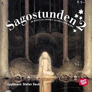 Sagostunden 2: De bästa klassiska sagorna för barn [Story Time, Session Two: The Best Classic Stories for Children] | [Bröderna Grimm]