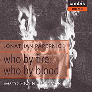 Who by Fire, Who by Blood | [Jonathan Papernick]