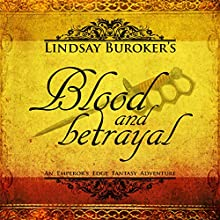 Blood and Betrayal: The Emperor's Edge, Book 5 Audiobook by Lindsay A. Buroker Narrated by Vivienne Leheny
