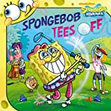 SpongeBob Tees Off (SpongeBob SquarePants)