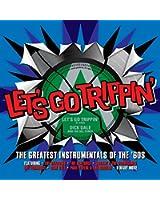 Let's Go Trippin: Gts Instrumentalsof the 60's-inclus Afrikaan beat (bert kaempfert)-Theme from a summer place(percy faith)
