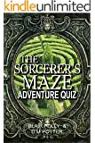 The Sorcerer's Maze: You Say Which Way (Adventure Quiz)