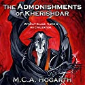 The Admonishments of Kherishdar Audiobook by M. C. A. Hogarth Narrated by Daniel Dorse