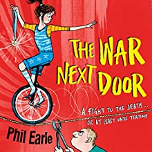 The War Next Door: A Storey Street Novel Audiobook by Phil Earle Narrated by Chris Davies