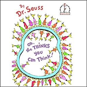 Oh, the Thinks You Can Think! Audiobook