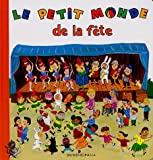 echange, troc Marie-Hélène Gros, Fabienne Teyssèdre - Le petit monde de la fête