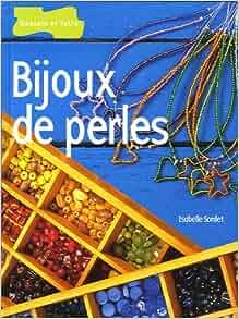 Bijoux de perles: 9782295000446: Amazon.com: Books