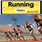 Running Habits: The Secret Health Benefits of Running Hörbuch von Jason Smith Gesprochen von: Chris Brown