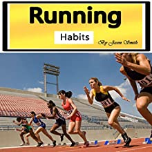 Running Habits: The Secret Health Benefits of Running Audiobook by Jason Smith Narrated by Chris Brown