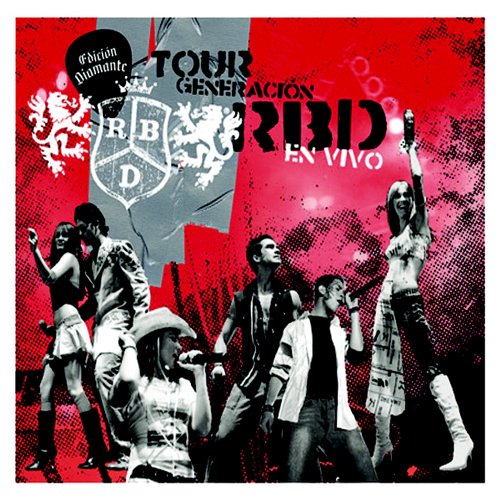 RBD - Tour Generación RBD en Vivo Edicion Diamante - Zortam Music