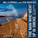 The Man Who Went Up in Smoke: A Martin Beck Mystery (       UNABRIDGED) by Maj Sjöwall, Per Wahlöö Narrated by Tom Weiner