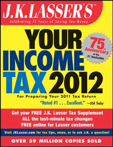J.K. Lasser's Your Income Tax 2012: For Preparing