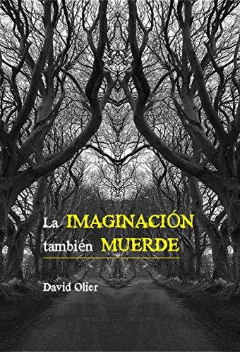 La Imaginación También Muerde: Doce relatos de fantasía y ciencia ficción, diez relatos de terror y seis historias más
