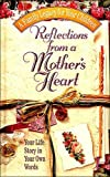 img - for Reflections From A Mother's Heart book / textbook / text book