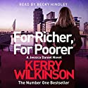 For Richer, for Poorer Audiobook by Kerry Wilkinson Narrated by Becky Hindley