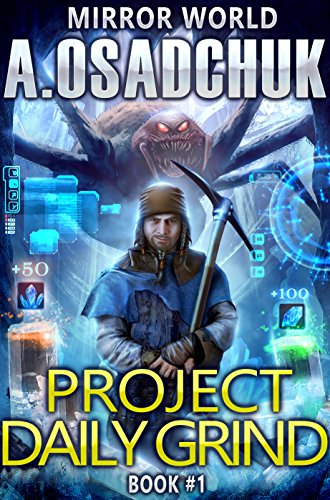 Project Daily Grind (Mirror World Book #1) LitRPG series (Mirror Of The World compare prices)