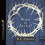 Who Is Jesus?: Crucial Questions Series, Book 1 | R. C. Sproul
