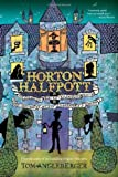 Horton Halfpott: Or, The Fiendish Mystery of Smugwick Manor; or, The Loosening of MLady Luggertucks Corset