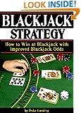 Blackjack Strategy: How to Win at Blackjack with Improved Blackjack Odds  (Blackjack Tips and Strategies for Better Odds)