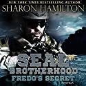 Fredo's Secret: A SEAL Brotherhood Novella Audiobook by Sharon Hamilton Narrated by J.D. Hart