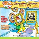 Geronimo Stilton #15 and #16 (       UNABRIDGED) by Geronimo Stilton Narrated by Bill Lobley