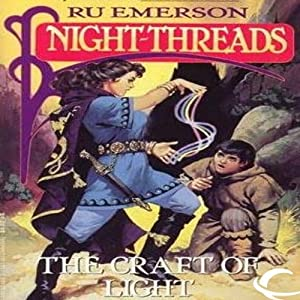The Craft of Light: Night Threads, Book 4 | [Ru Emerson]
