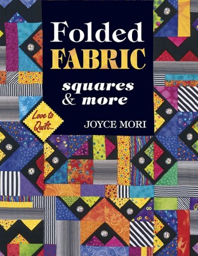 Folded Fabric: Squares & More (Love to Quilt)