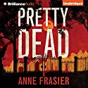 Pretty Dead: Elise Sandburg, Book 3 Audiobook by Anne Frasier Narrated by Natalie Ross