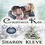 Christmas Kiss: Forever Christmas, Book 2   Sharon Kleve