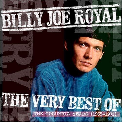 Billy Joe Royal - VERY BEST OF THE COLUMBIA YEARS 1965-1972 - Zortam Music