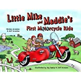 Little Mike and Maddie's First Motorcycle Ride (Little Mike and Maddie's Motorcycle Adventure Series-Book One)) ~ Miriam Aronson